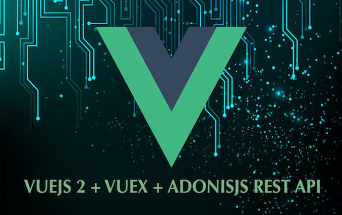 Curso de Vuejs 2 Avanzado con Vuex y AdonisJs 4